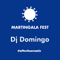 DJ DOMINGO -Afterhours set- @ Martingala Fest 2020