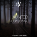 Haunted Folk Songs For Travelers