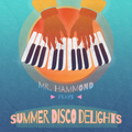 Mr Hammond plays Summer Disco Delights