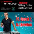 Chill Lover Birthday Festival Livestream Event. | Ft. Guest DJ Newton | Cape Town, South Africa