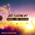 Just Floating Vol 7 - Ambient - IDM - Electronica