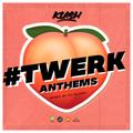 #TWERK Anthems by Klash