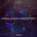 Hanuman Vs MadP3R1 - 2020 Dogged