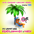Beats, Grooves & Vibes 109 w. DJ Larry Gee