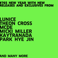 #765 NEW LUNICE | THEON CROSS | MCDE | MICKI MILLER | KAYTRANADA | PARK HYE JIN | ...