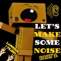 Let's Make Some Noise - Vol. 2 (134 Tracks Inside)