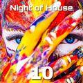 Night of house 10