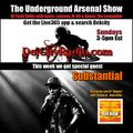 The Underground Arsenal Show with Special Guest Substantial