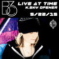Bc3 - Opening Set for Kristina Sky at Time (5-22-15)