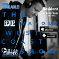 The Way Out West Coast Show Ep 15