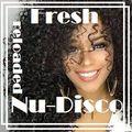 Fresh Nu-Disco Reloaded