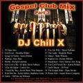 "Gospel House Mix 3 by ""DJ Chill X"""