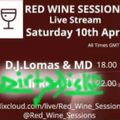 Red Wine Sessions Saturday Night Live With - D.J.Lomas B2B MD & Dirty Disko (10/4/2021)