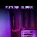 Future Super: Nighttime mixtape  [Disco / Funk / Pop / Euro Disco]