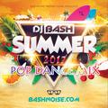 DJ Bash - Summer 2017 Pop Dance Mix