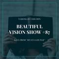 Yaroslav Chichin - Beautiful Vision Radio Show 06.02.20