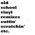 old school vinyl remixes cuttin scratchin etc.