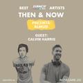 Then & Now | Episode 03 || Calvin Harris