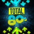 Total 80s (The Re - Vibed Dancefloor Sessions Mix) (2020)