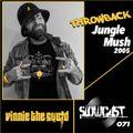 Slowcast 071 - Vinnie the Squid - Jungle Mush Mix-circa 2005