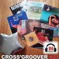 CROSS'GROOVER #21 for NEW-MORNING RADIO by DJFOXYBEE
