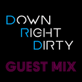 Down Right Dirty Guest Mix 036 - Chris Maze