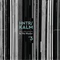 earconditioning #9 — HNTR/KALM #3