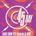 45 Day Radio Show Ep. 21 feat DJ Nico
