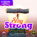 DJ DOTCOM_PRESENTS_STAY STRONG_DANCEHALL_MIX (AUGUST - 2018 - EXPLICIT VERSION)