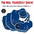 The Mal Thursday Show: You Pt. 2