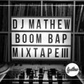 DJ Mathew - Boom Bap Mixtape 3