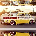 COME BACK BABY 2 Lowrider, Chicano, Sweet and Midtempo