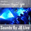 Sounds By JB Live in Eindhoven (2014-01-11): De Effenaar - VoNK