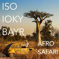 Bayr x Iso Brown x Ioky - Afro Safari