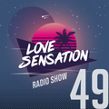 Love Sensation Radio Show 049 (05_02_2021)