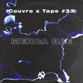 Couvre x Tape #33 - Merca Bae