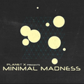 PLANET X presents Minimal Madness Radio Show 070 (guest A503X) 25.07.2019
