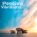 """POSITIVE VIBRATIONS>> """"dubfusion>balearica>hiphop>cosmichouse>spacey d&b>chillcore.  (1BTN199)"""