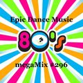 megaMix #296 Epic Dance Music of the 80s