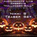 """AudioAddictz Live Presents """"Halloween Ball"""" - Teasers Sets - Nikki S"""
