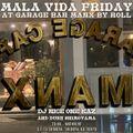 MALA VIDA FRIDAY CLASSIC dj live at GARAGE CAFE MANX by ROLL