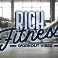 RICH FITNESS - WORKOUT VIBES 7/13/2020