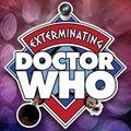 Exterminating Doctor Who - Episode 1
