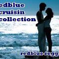 REDBLUE CRUISIN COLLECTION