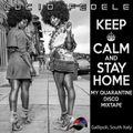 Keep Calm and Stay Home (My Quarantine Disco Mixtape)