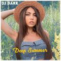 Dj Dark - Deep Summer (June 2021)   FREE DOWNLOAD + TRACKLIST LINK in the description