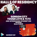 Halls of Residency #29 - Gorgon City + Tough Love & TCTS In The Mix