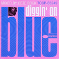 Pete Rock's Diggin' On Blue