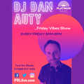 DJ Dan Auty Friday Night, Friday Vibes Show Fridays 6pm-8pm Recorded Live on PRLlive.com 22 OCT 2021