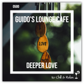 Guido's Lounge Cafe Broadcast 0500 Deeper Love (20211001)